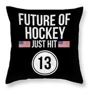Future Of Ice Hockey Just Hit 13 Teenager Teens Throw Pillow