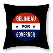 Gelineau For Governor 2018 Throw Pillow