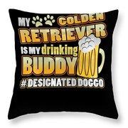 Golden Retriever Drinking Buddy Hashtag Designated Doggo Throw Pillow