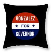 Gonzalez For Governor 2018 Throw Pillow