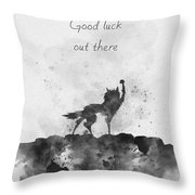 Good Luck Out There Black And White Throw Pillow