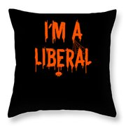 Halloween Im A Liberal Throw Pillow