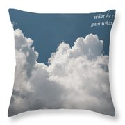 He Is No Fool Who Gives Up What He Cannot Keep To Gain What He Cannot Lose Throw Pillow