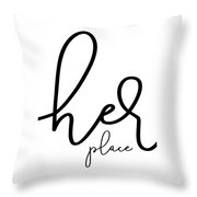 Her Place Throw Pillow