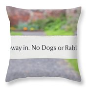 Howay In. No Dogs Or Rabbits - Allotments Throw Pillow