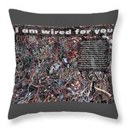 I Am Wired For You Throw Pillow