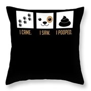 I Came I Saw I Pooped Cute Puppy Throw Pillow