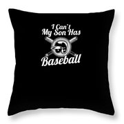 I Cant My Son Has Baseball For Parents Throw Pillow
