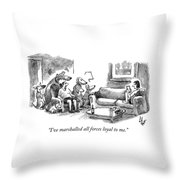 I Have Marshalled All Forces Throw Pillow