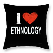 I Love Ethnology Throw Pillow
