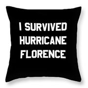 I Survived Hurricane Florence Throw Pillow
