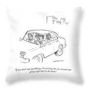 I'm Turning This Car Around Throw Pillow