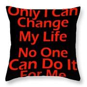 Inspirational Quotes - Life Quotes Throw Pillow
