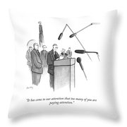 It Has Come To Our Attention Throw Pillow