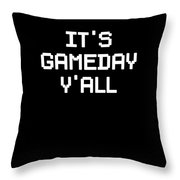 Its Gameday Yall Football Gaming Throw Pillow