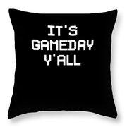 Its Gameday Yall Football Gaming Throw Pillow
