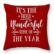 It's The Most Wonderful Time Of The Year Throw Pillow