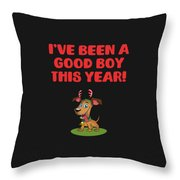 Ive Been A Good Boy This Year Throw Pillow