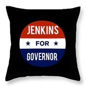 Jenkins For Governor 2018 Throw Pillow