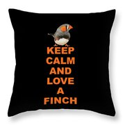 keep calm and love Finch Throw Pillow
