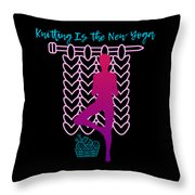 Knitting Is The New Yoga Throw Pillow