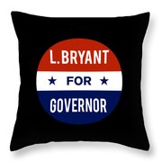 L Bryant For Governor 2018 Throw Pillow