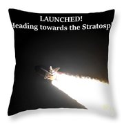 Launched And Heading Towards The Stratosphere Throw Pillow
