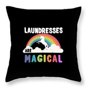Laundresses Are Magical Throw Pillow