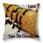 Leave The Gun Take The Cannoli Throw Pillow