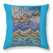 Life Is A Beach Throw Pillow