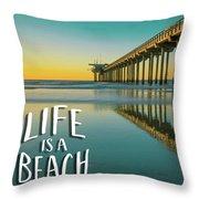 Life Is A Beach Scripps Pier La Jolla San Diego Throw Pillow by Edward Fielding
