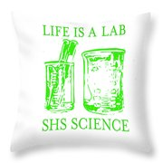 Life Is A Lab Throw Pillow