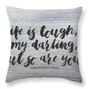 Life Is Tough #paintingbackground #inspirational Throw Pillow