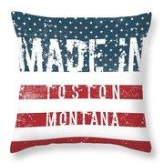 Made In Toston, Montana #toston Throw Pillow