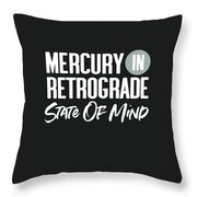 Mercury In Retrograde State Of Mind- Art By Linda Woods Throw Pillow