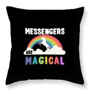 Messengers Are Magical Throw Pillow