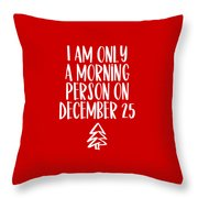 Morning Person Throw Pillow by Nancy Ingersoll