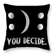 Motivational Smile Or Sad Face Emoticon You Decide Throw Pillow