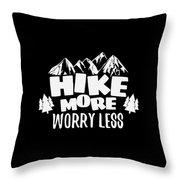 Mountains Shirt Hike More Worry Less Gift Tee Throw Pillow