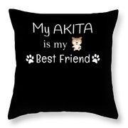 My Akita Is My Best Friend Throw Pillow