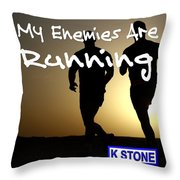 My Enemies Are Running Throw Pillow