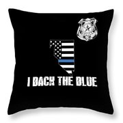 Nevada Police Appreciation Thin Blue Line I Back The Blue Throw Pillow
