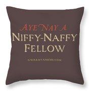 Niffy-naffy Fellow Throw Pillow
