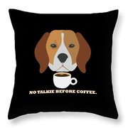 No Talkie Before Coffee Pet Funny Cute Caffeine Dog Lovers Tee Throw Pillow