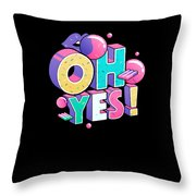 Oh Yess Good Old Times Born In The 90s Gift Or Present Throw Pillow