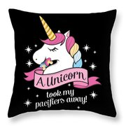 Pacifier Fairy Gift Idea Unicorn Took My Paci Away Throw Pillow
