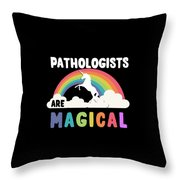 Pathologists Are Magical Throw Pillow