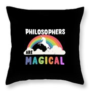 Philosophers Are Magical Throw Pillow