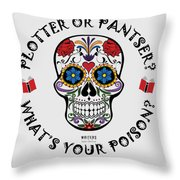 Plotter Or Pantser - What's Your Poison? Throw Pillow