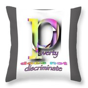 Poverty Does Not Discriminate Throw Pillow